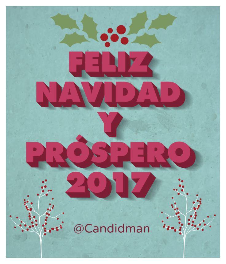 """""""Feliz #Navidad y #Prospero2017"""". @candidman #Frases #Felicitacion #FelizNavidad #AñoNuevo #FinDeAño #Candidman"""