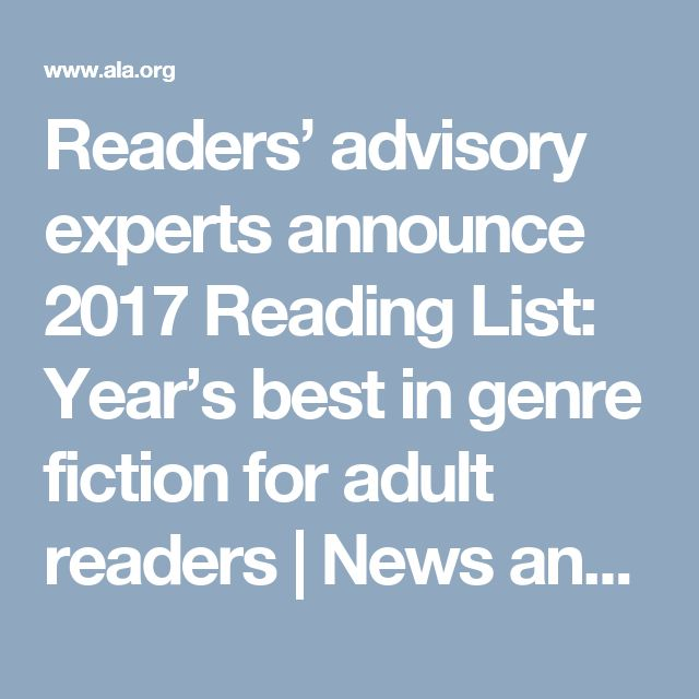 Readers' advisory experts announce 2017 Reading List: Year's best in genre fiction for adult readers | News and Press Center