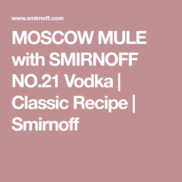 MOSCOW MULE with SMIRNOFF NO.21 Vodka | Classic Recipe | Smirnoff