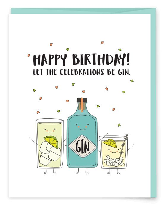 Let the Celebrations Be Gin Birthday Card - Everything starts with gin! Happy Birthday to the gin lover in your life. Best gifted with a nice bottle of gin.   • A6 folded card • blank inside • matching French Paper envelope