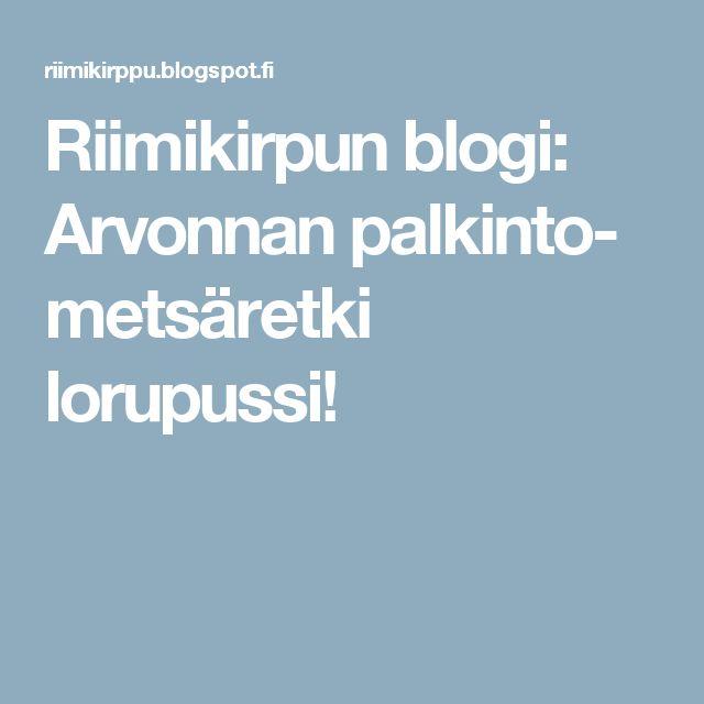 Riimikirpun blogi: Arvonnan palkinto- metsäretki lorupussi!