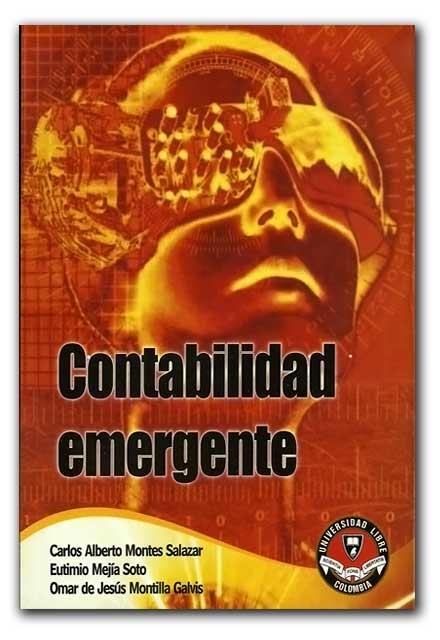 Contabilidad emergente - Universidad Libre (Seccional Cali)    http://www.librosyeditores.com/tiendalemoine/contaduria-y-contabilidad/965-contabilidad-emergente.html    Editores y distribuidores