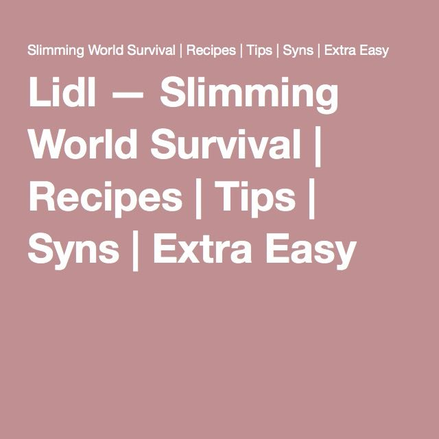 Lidl — Slimming World Survival | Recipes | Tips | Syns | Extra Easy