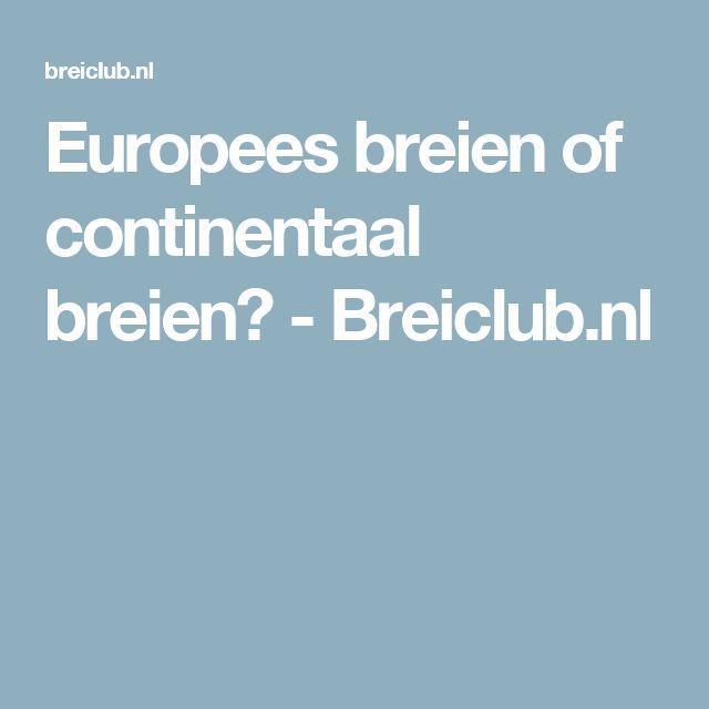 Europees breien of continentaal breien? - Breiclub.nl