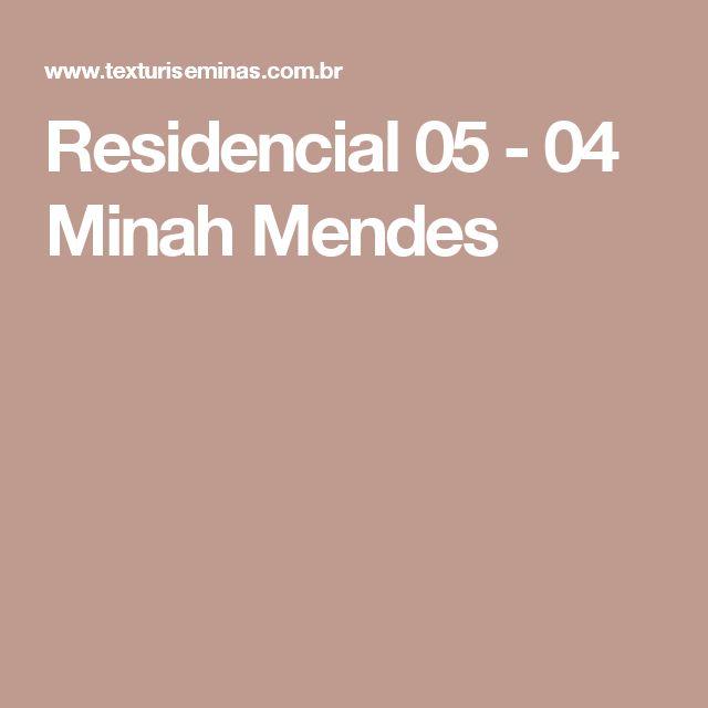 Residencial 05 - 04 Minah Mendes