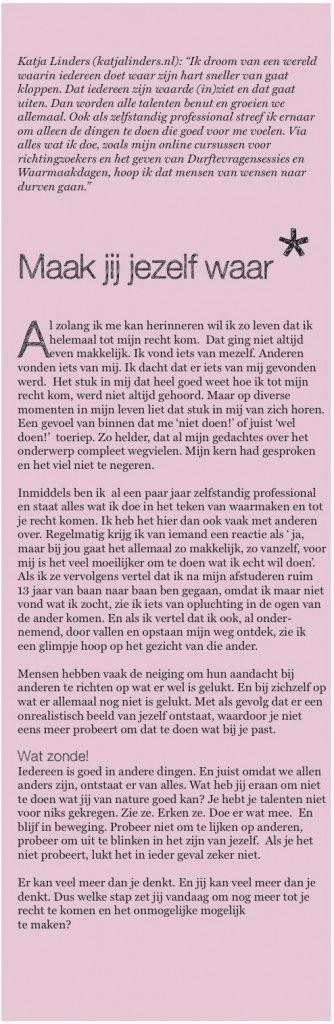 Maak jij jezelf waar? Mijn column in tijdschrift het Zoet ' voor mensen die het leven nog leuker willen maken. http://katjalinders.nl/maak-jij-jezelf-waar/ #ennuaandeslag