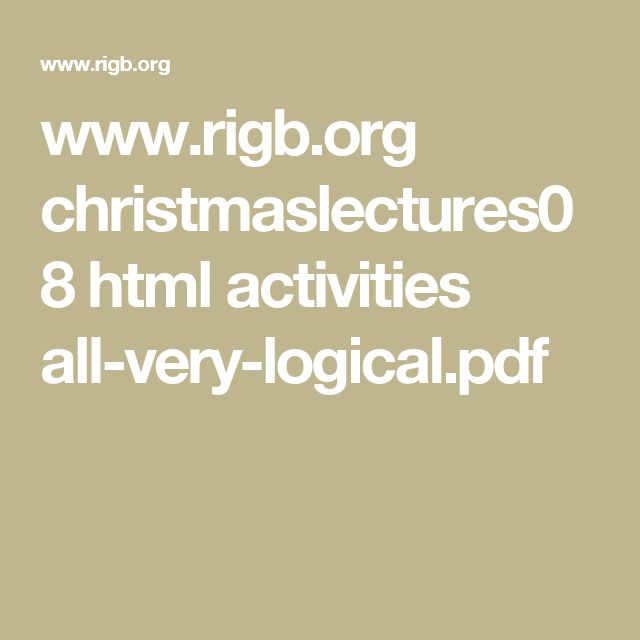 www.rigb.org christmaslectures08 html activities all-very-logical.pdf