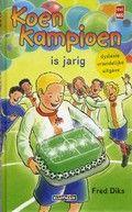 Koen Kampioen / Fred Diks Koen is jarig. Hij krijgt met zijn vrienden een speciale training van de beroemde Engelse voetballer Kevin Kettering. AVI-M5. Vanaf ca. 8 jaar. Gedrukt in lettertype Dyslexie.