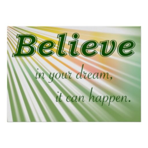 """""""Believe in your dream"""" - motivational poster"""
