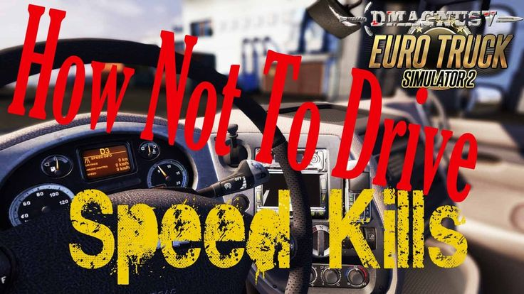 Euro Truck Simulator 2 - How Not To Drive - Speed Kills