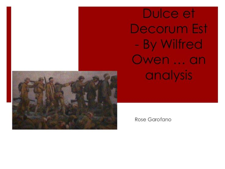 the war and the life of soldiers within in it in dulce et decorum est essay Dr santanu das explores the manuscript for wilfred owen's 'dulce et decorum est', revealing new insights into the composition of one of world war one's most well-known poems read transcript of this video we are now looking at one of the most important first world war poems, if not perhaps the most.