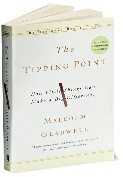 The Tipping point, Malcolm Gladwell, How little things can make a big difference
