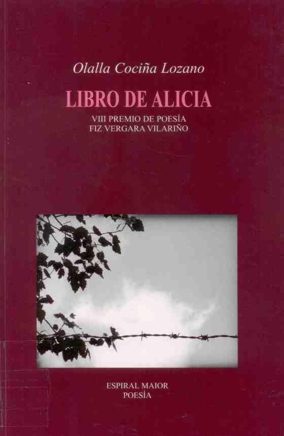 """COCIÑA LOZANO, Olalla: """"Libro de Alicia"""". 2008. http://kmelot.biblioteca.udc.es/record=b1415797~S10*gag"""