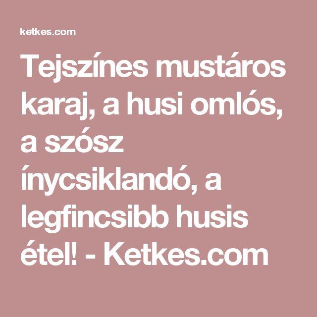 Tejszínes mustáros karaj, a husi omlós, a szósz ínycsiklandó, a legfincsibb husis étel! - Ketkes.com