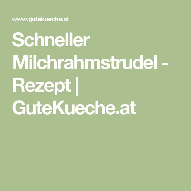 Schneller Milchrahmstrudel - Rezept | GuteKueche.at