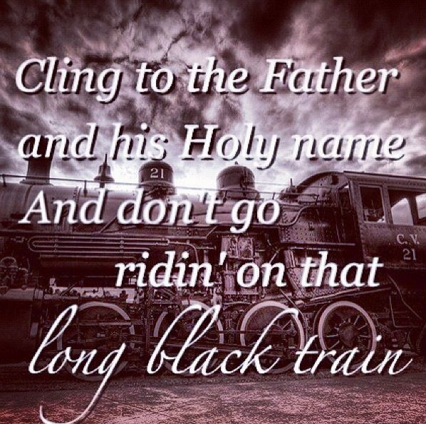 Love this song, and so very true...Long Black Train- Josh Turner