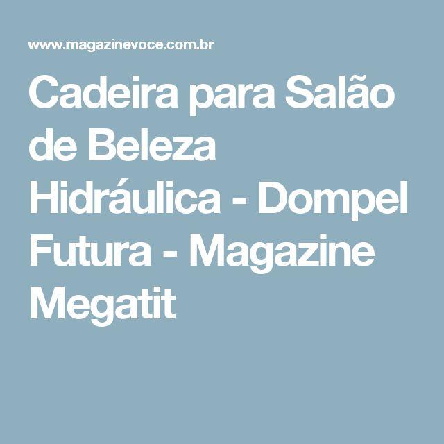 Cadeira para Salão de Beleza Hidráulica - Dompel Futura - Magazine Megatit