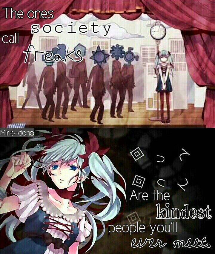 Ah yes that's how society looks at me and my friends