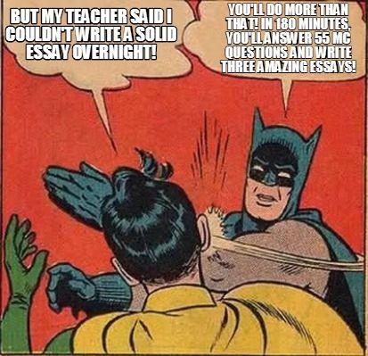 best my teacher essay ideas essay on teachers  meme creator but my teacher said i couldn t write a solid essay overnight