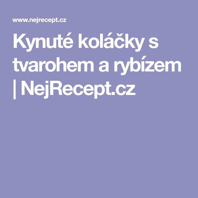 Kynuté koláčky s tvarohem a rybízem | NejRecept.cz