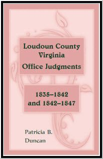 Loudoun County, Virginia Office Judgments: 1835-1842 and 1842-1847