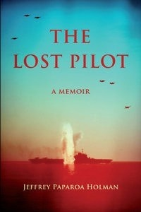 The Lost Pilot: A Memoir    AUTHOR: JEFFREY PAPAROA HOLMAN