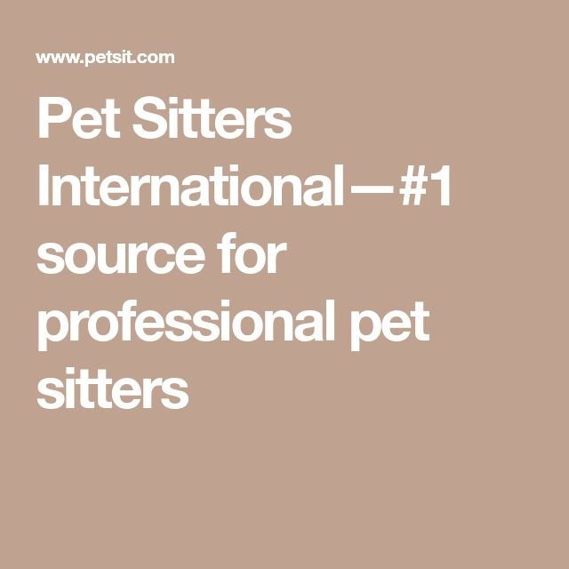 Pet Sitters International—#1 source for professional pet sitters