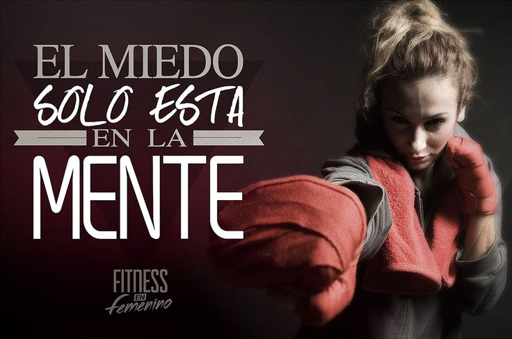 El miedo solo está en la mente - Fitness en Femenino - Motivación http://www.gorditosenlucha.com/