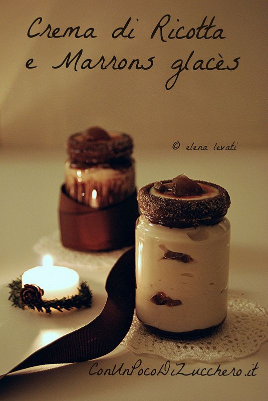 Crema di ricotta e marrons glacès: https://conunpocodizucchero.wordpress.com/2014/12/22/crema-di-ricotta-e-marrons-glaces/