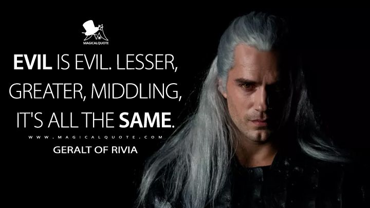 The Witcher Quotes Magicalquote Evil Quotes The Witcher The Witcher Geralt