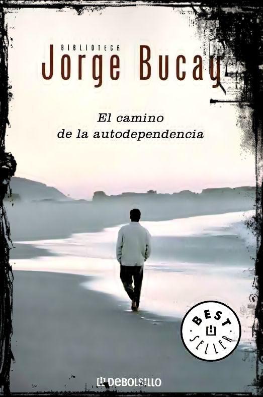 Jorge Bucay- El camino de la autodependencia