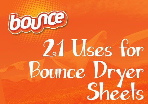 21 Uses for Bounce Dryer Sheets - clever!