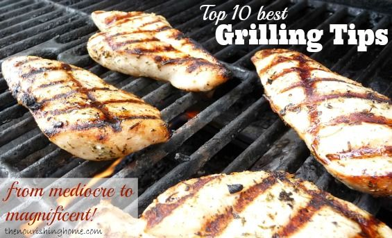 Top 10 Grilling Tips from The Nourishing Home