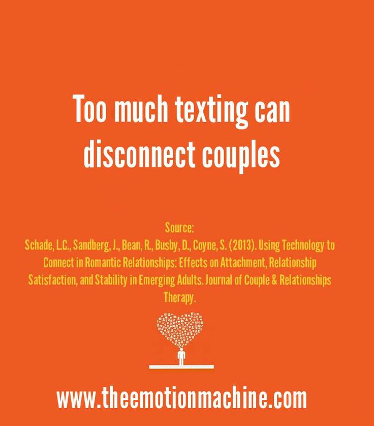 Too much texting can disconnect couples. Researchers found this to be particularly true for using texting to argue, apologize, or break up.