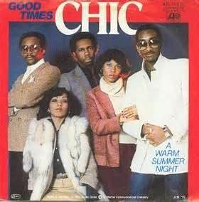 chic band good times (One of the few good disco bands)