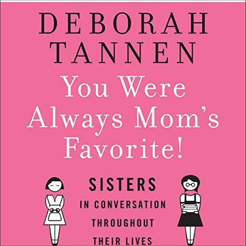 "Another must-listen from my #AudibleApp: ""You Were Always Mom's Favorite"" by Deborah Tannen, narrated by Deborah Tannen."