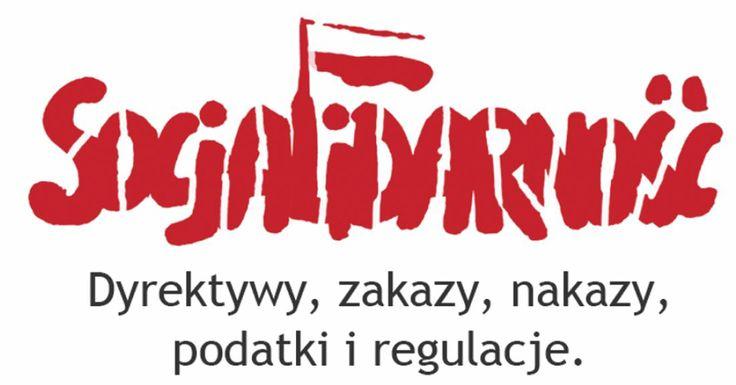 """""""Socjalidarność: Dyrektywy, zakazy, nakazy, podatki i regulacje"""""""
