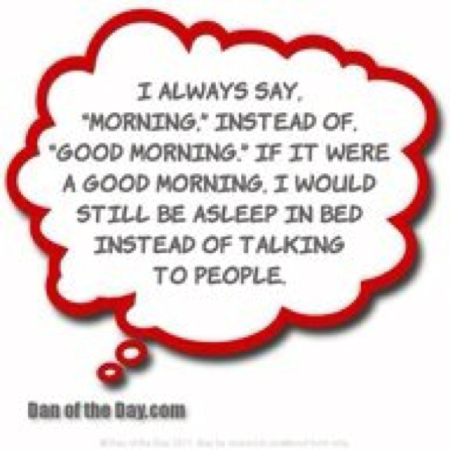 : Thoughts, Life, Mornings Personalized, Giggl, Exact, Truths, Funny Stuff, True Stories, Mornings Quotes