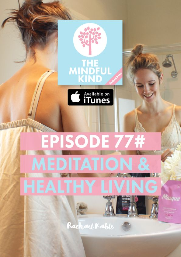 The Mindful Kind: episode 77.  Meditation is a wellbeing trend which is becoming more and more accessible, well-researched and widely-practiced. With stress and overwhelm interfering with the health and wellbeing of many people, meditation is a wonderful practice to use to improve overall wellness, decrease stress and welcome more calm and clarity into our lives.   Here are four simple tips to help you live a healthier life, with fun meditation techniques!