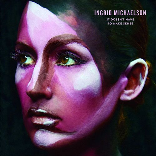 Ingrid Michaelson - It Doesn't Have To Make Sense LP August 26 2016