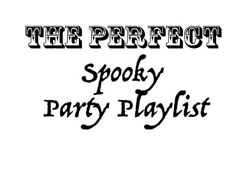 A Halloween playlist for a party or gathering.