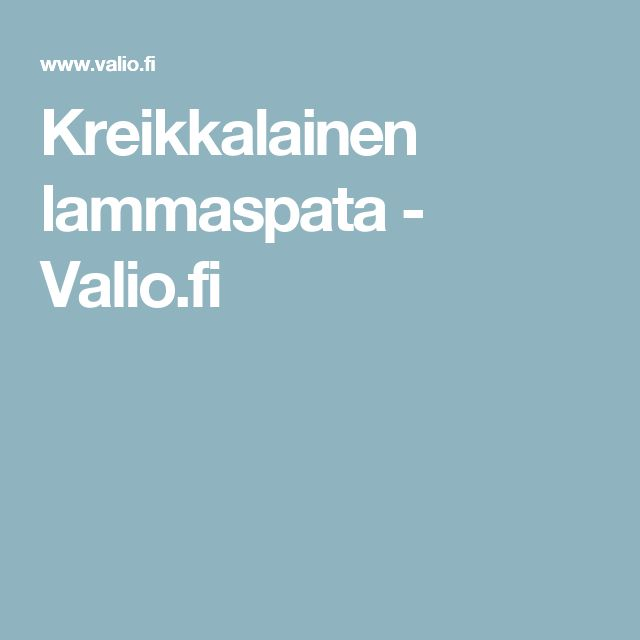 Kreikkalainen lammaspata - Valio.fi