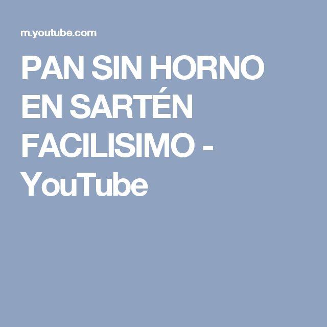 PAN SIN HORNO EN SARTÉN FACILISIMO - YouTube