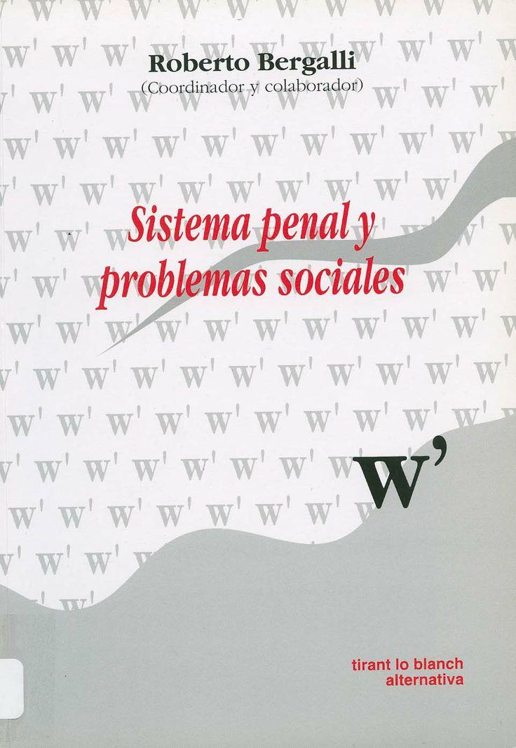 Sistema penal y problemas sociales / Roberto Bergalli (coordinador y colaborador) ; colaboradores, Iñaki Rivera Beiras... [et al.] ; presentación, Roberto Bergalli. - Valencia : Tirant lo Blanch, 2003