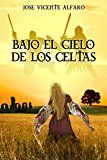 Bajo el cielo de los celtas (Spanish Edition)
