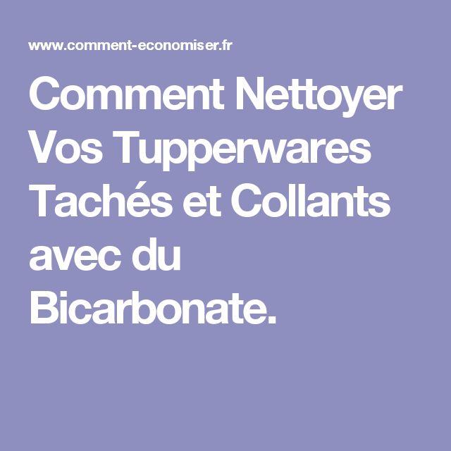 Comment Nettoyer Vos Tupperwares Tachés et Collants avec du Bicarbonate.