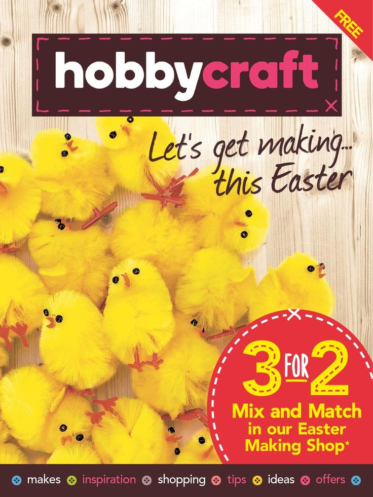 Hby02 issuu  The latest Easter projects and ideas from Hobbycraft to inspire you for Easter