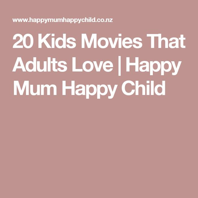 20 Kids Movies That Adults Love | Happy Mum Happy Child