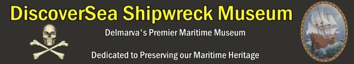 2013 Museum Website for DiscoverSea Shipwreck Museum - Home Page, Fenwick Island, MD