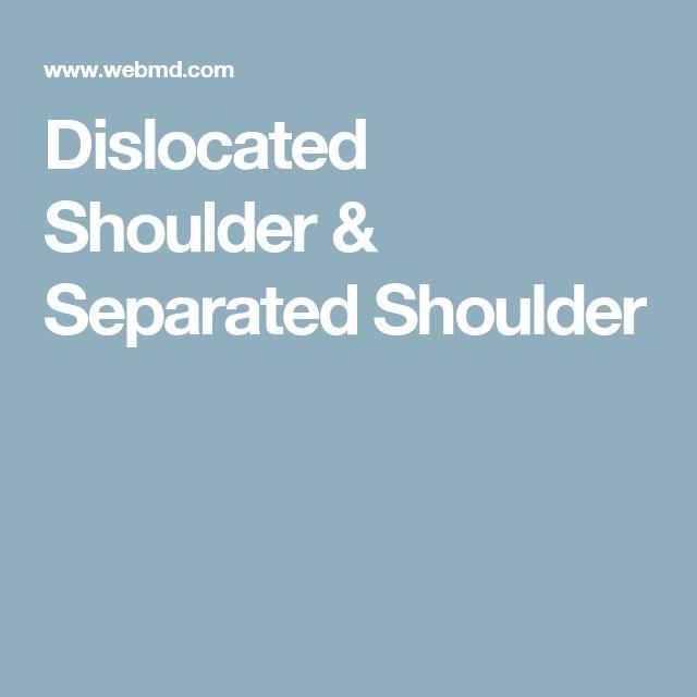 Dislocated Shoulder & Separated Shoulder